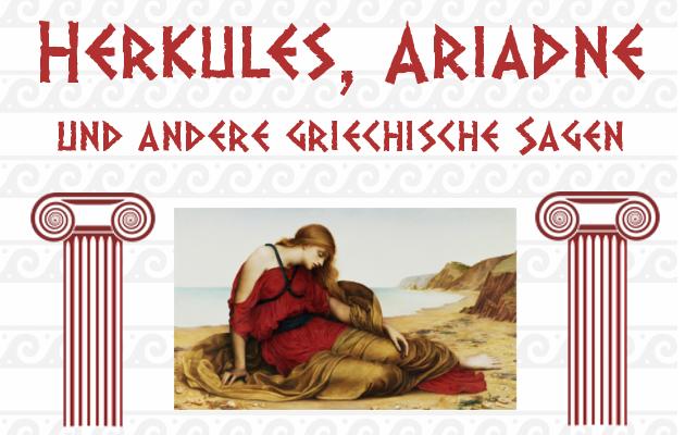 12. Okt. 2018   Herkules, Ariadne und andere griechische Sagen