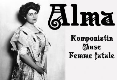 9. Okt. 2016 | Alma – Komponistin, Muse und Femme fatale